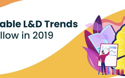6 Valuable L&D Trends to Follow in 2019