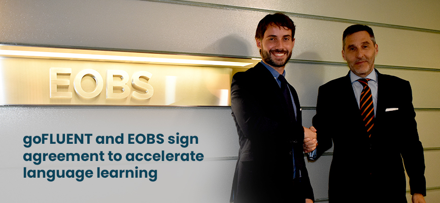 goFLUENT and EOBS sign agreement to Accelerate Language Learning